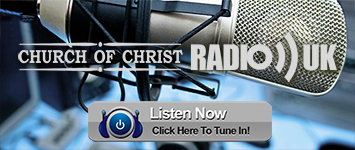 LISTEN NOW >> CHURCH OF CHRIST RADIO UK - A work of the Church of Christ in Northampton, under the oversight of its elders, a Church of Christ radio with a UK flavour, programs would include Live Talk shows, as well as Sermons from some of the greats. We aim to bring you the latest information related to the church events in the UK, as well as live broadcasts, so stay tuned.