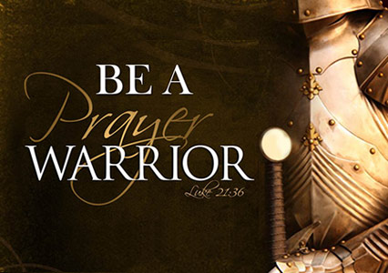 BE A PRAYER WARRIOR - Luke 21:36