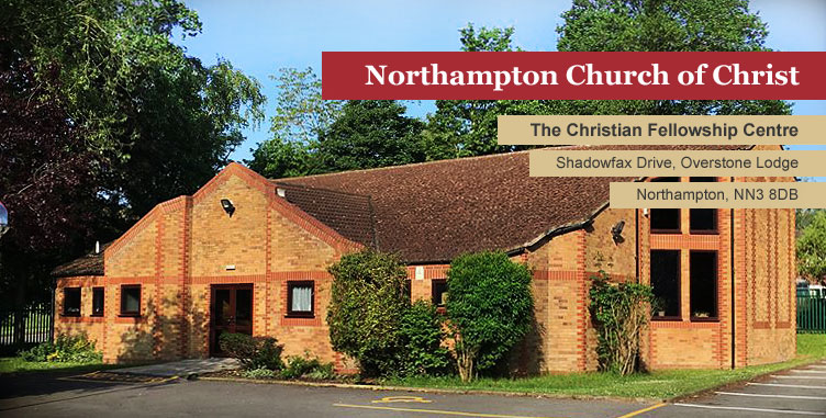 NORTHAMPTON CHURCH OF CHRIST - THE CHRISTIAN FELLOWSHIP CENTRE -- Shadowfax Drive, Overstone Lodge, Northampton, NN3 8DB