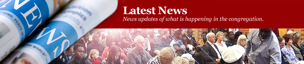 LATEST NEWS - News updates of what is happening in the congregation.