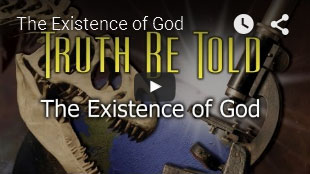 TRUTH BE TOLD | The Existence Of God