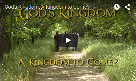 GOD'S KINGDOM | A Kingdom To Come?