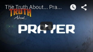 THE TRUTH ABOUT | Prayer
